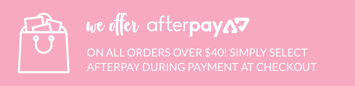 We offer Afterpay on orders over $50!