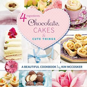 4 Ingredients l Chocolate, Cakes and Cute Things Cover