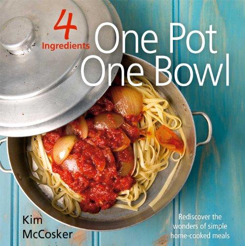4 Ingredients One Pot One Bowl