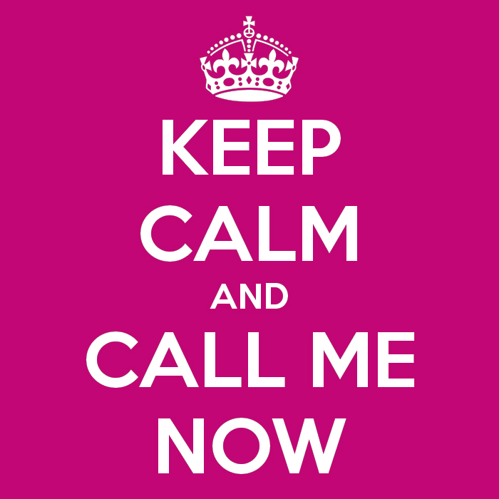 Keep-Calm-And-Call-Me-Now