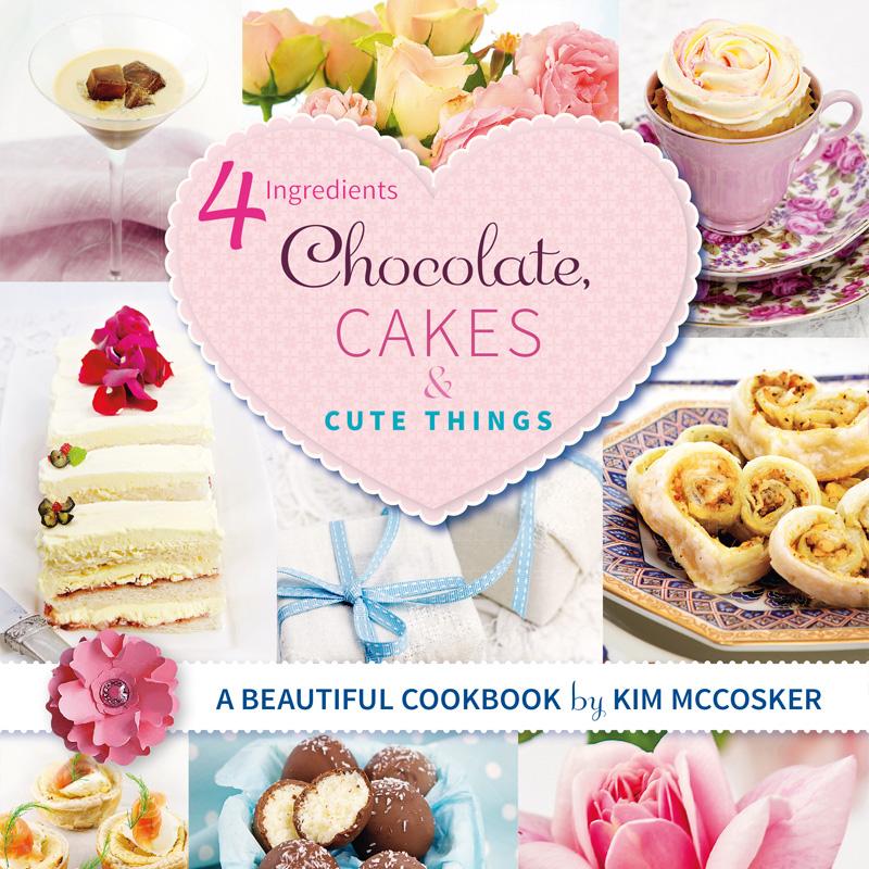 4 Ingredients Chocolate, Cakes & Cute Things