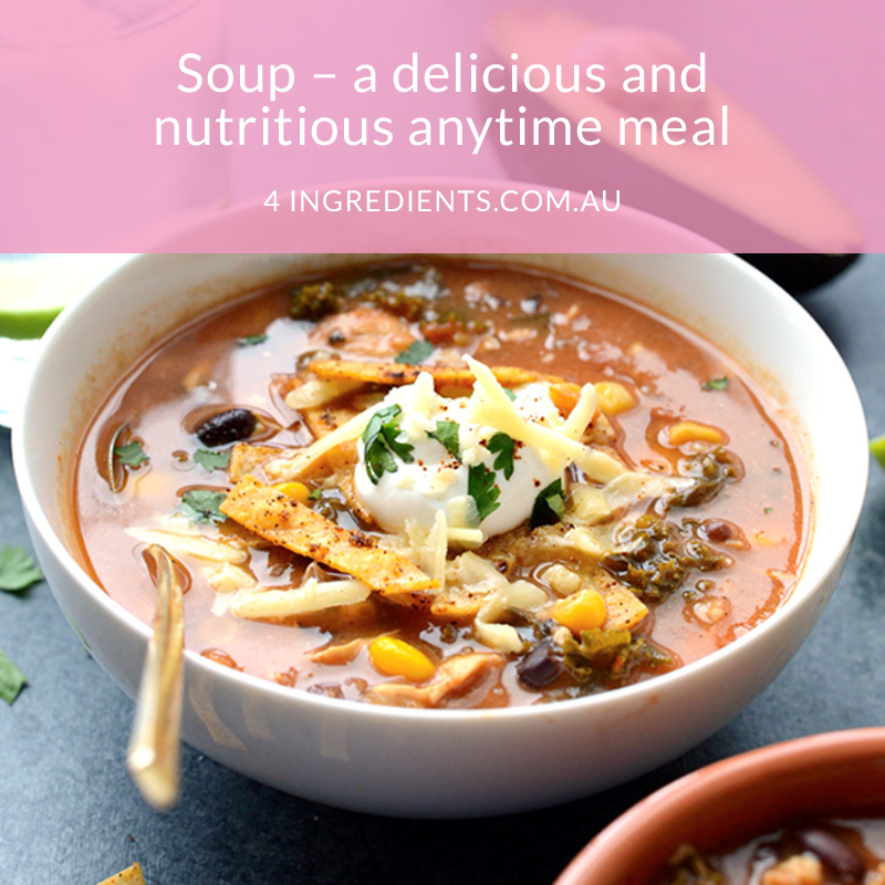 Soup - a delicious and nutritious anytime meal!