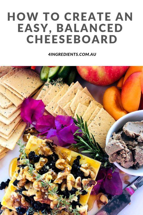 How to Create An Easy, Balanced Cheeseboard