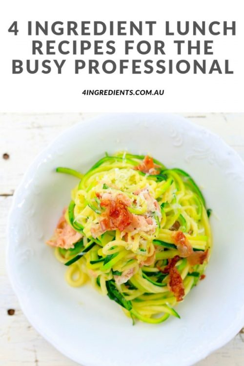 4 Ingredient Lunch Recipes for the Busy Professional