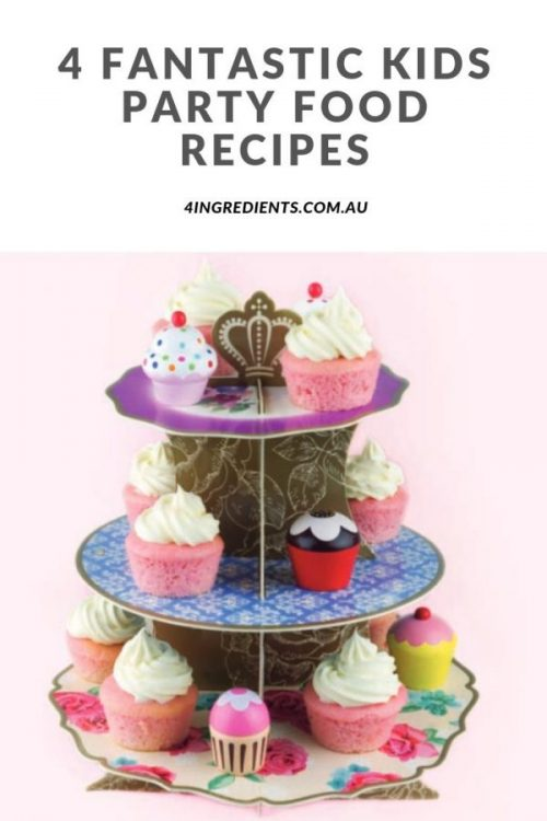 4 Fantastic Kids Party Food Recipes