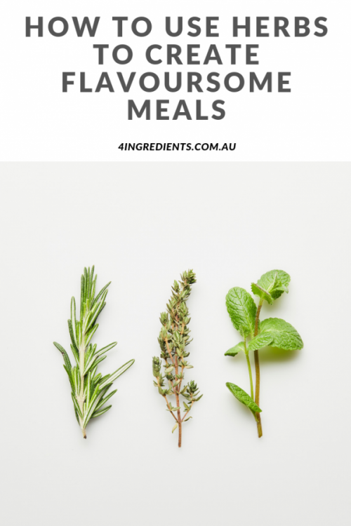 how to use herbs to create flavoursome meals